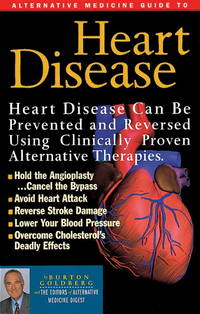 Alternative Medicine Guide to Heart Disease (Alternative Medicine Definitive Guide)