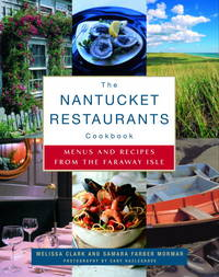 The Nantucket Restaurants Cookbook Menus and Recipes from the Faraway Isle