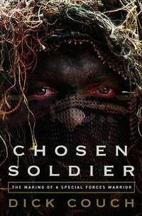 Chosen Soldier : the making of a special forces warrior