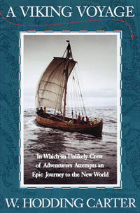 A Viking Voyage: In Which an Unlikely Crew Attempts an Epic Journey to the New World