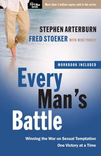 Every Man's Battle: Winning the War on Sexual Temptation One Victory at a Time (The Every Man Series