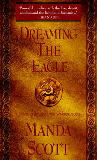 Dreaming the Eagle : A Novelof Boudica, the Warrior Queen