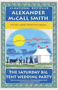 The Saturday Big Tent Wedding Party: More from the No. 1 Ladies' Detective Agency