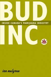 Bud Inc.: Inside Canada's Marijuana Industry