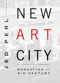 New Art City: Manhattan at Mid-Century