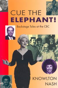 Cue the Elephant: Backstage Tales at the CBC