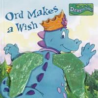 Dragon Tales: Ord Makes a Wish