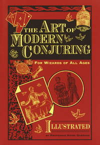 The Art of Modern Conjuring: For Wizards of All Ages
