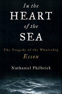 In the Heart of the Sea: The Tragedy of the Whaleship Essex.