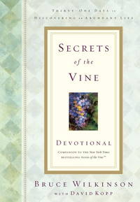 Secrets of the Vine: Thirty-One Days to Discovering an Abundant Life