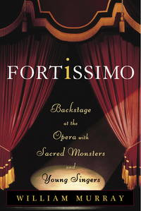 Fortissimo - Backstage at the Opera with Sacred Monsters and Young Singers