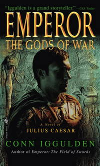 The Gods of War (Emperor, Book 4)