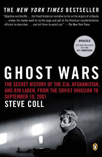 Ghost Wars: The Secret History of the CIA, Afghanistan, and Bin Laden, from the Soviet Invasion to September 10, 2001 (Penguin Books)