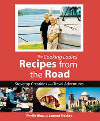 Cooking Ladies\' Recipes From The Road : Stovetop Creations And Travel Adventures