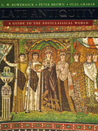 Late Antiquity: A Guide to the Postclassical World (Harvard University Press Reference Library)