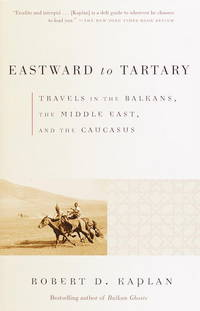 Eastward to Tartary : Travels in the Balkans, the Middle East and the Caucasus