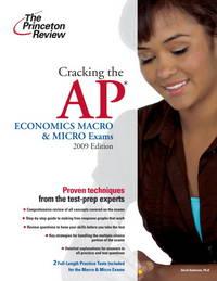 Cracking the AP Economics Macro & Micro Exams, 2009 Edition