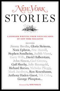 New York Stories Landmark Writing from Four Decades of New York Magazine