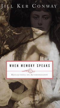 When Memory Speaks Reflections on Autobiography